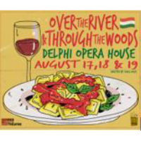 Over The River & Through The Woods @ Delphi Opera House