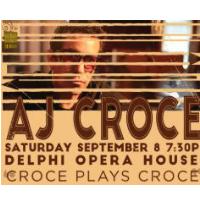 AJ Croce in Croce Plays Croce @ Delphi Opera House