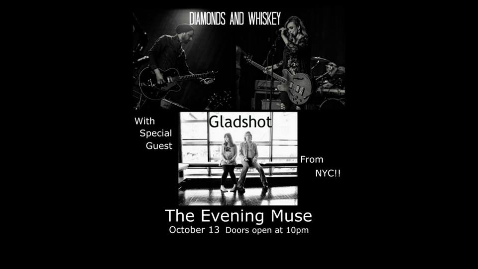 Diamonds and Whiskey with special guest Gladshot @ The Evening Muse
