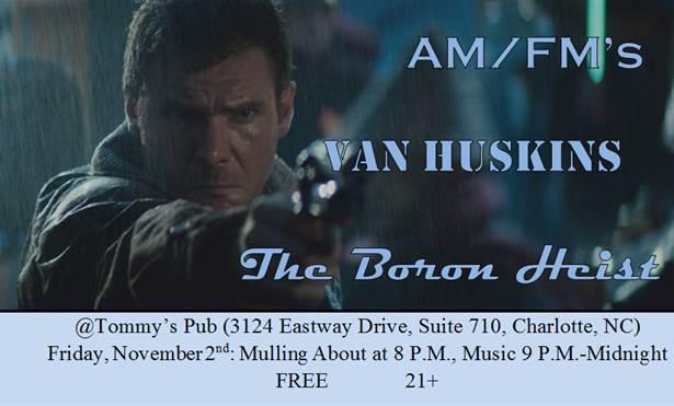 AM/FMs/Boron Heist/Van Huskins With Boss' Daughter @ Tommy's Pub