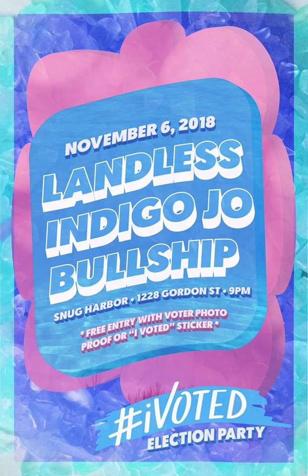 iVOTED Party-Landless with Indigo Jo, Bullship @ Snug Harbor
