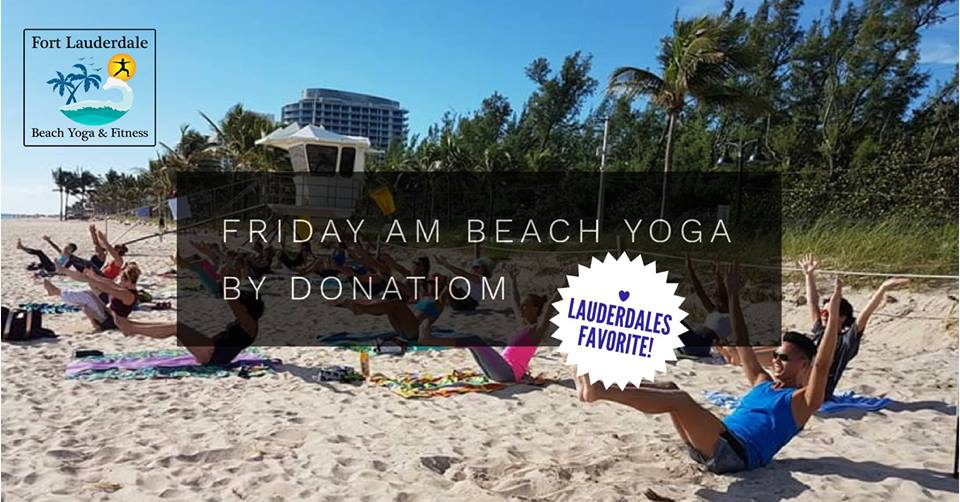 Friday AM Beach Yoga @ Fort Lauderdale Beach (N)