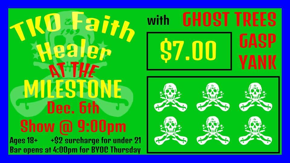 TKO Faith Healer, Gasp, Yank, Ghost Trees @ The Milestone