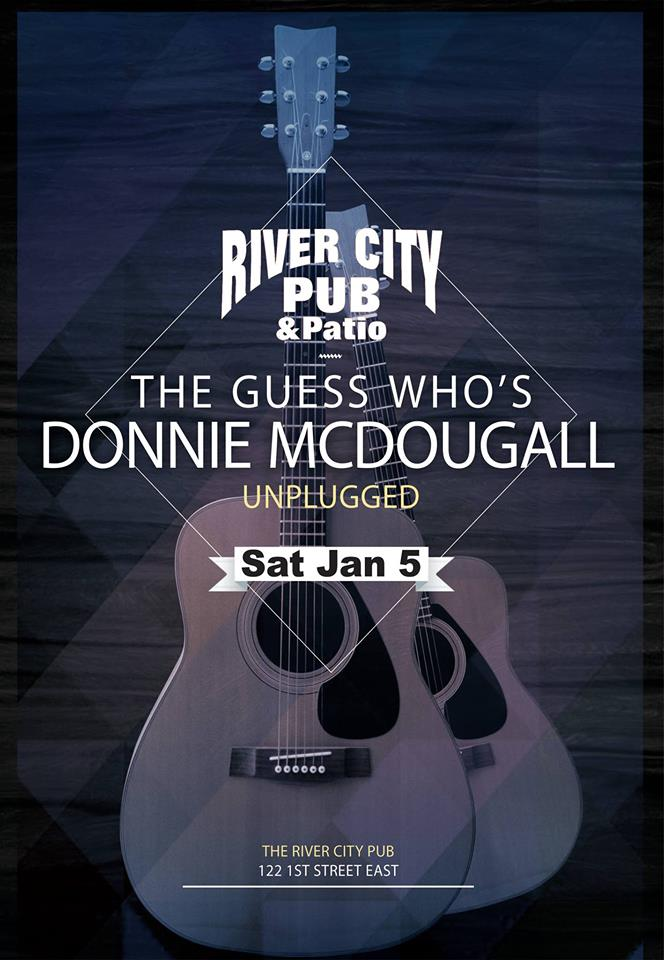 The Guess Who's Donnie McDougall Unplugged @ River City Pub |  |  |
