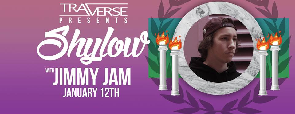 Shylow wJimmy Jam at Traverse Jan 12th @ Traverse |  |  |