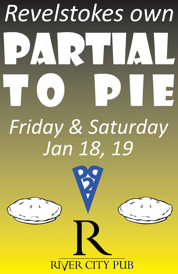 Partial to Pie Live in Revelstoke! @ River City Pub |  |  |