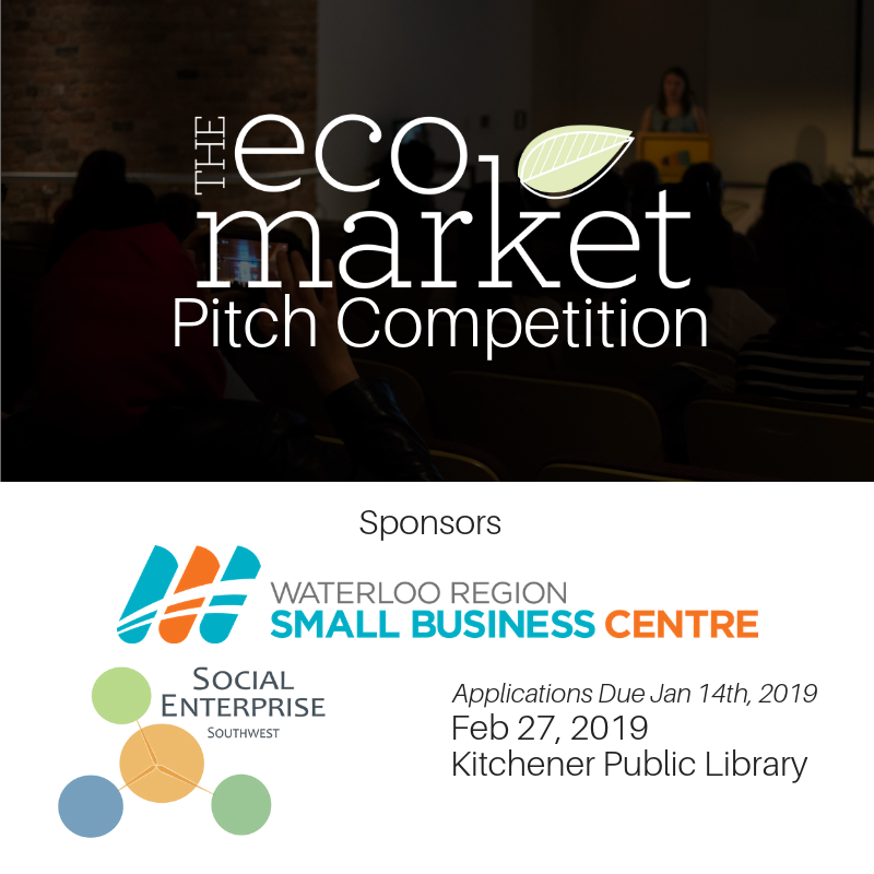 The Eco Market Pitch Competition, February 27th Kitchener Public Library @ Kitchener Public Library -  Central |  |  |