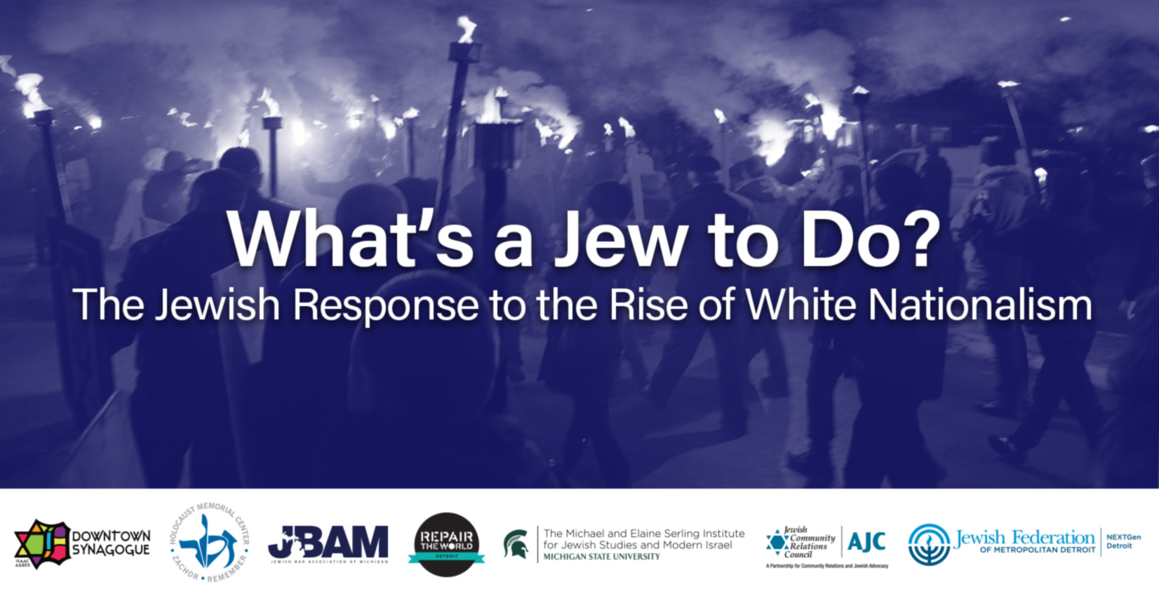 NextGen Presents: What's a Jew to Do? The Jewish Response to the Rise in White Nationalism @ Holocaust Memorial Center Zekelman Family Campus
