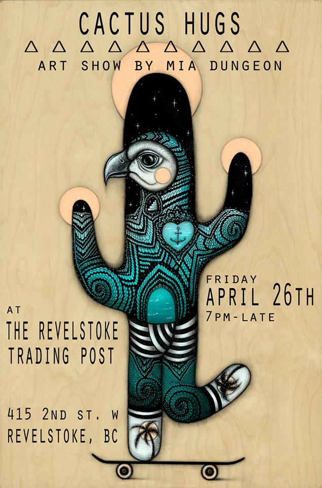 Cactus Hugs - An Art Show By Mia Dungeon @ Revelstoke Trading Post