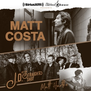 SiriusXM CoffeeHouse Tour: MATT COSTA + JD & THE STRAIGHT SHOT + MATT HARTKE @ Neighborhood Theatre