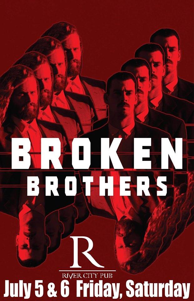 Broken Brothers LIVE @ River City Pub        