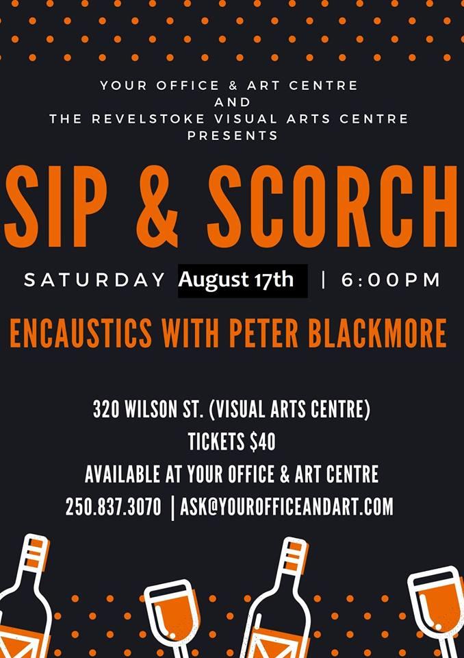 Sip & Scorch - Encaustics with Peter Blackmore @ Revelstoke Visual Arts Centre |  |  |