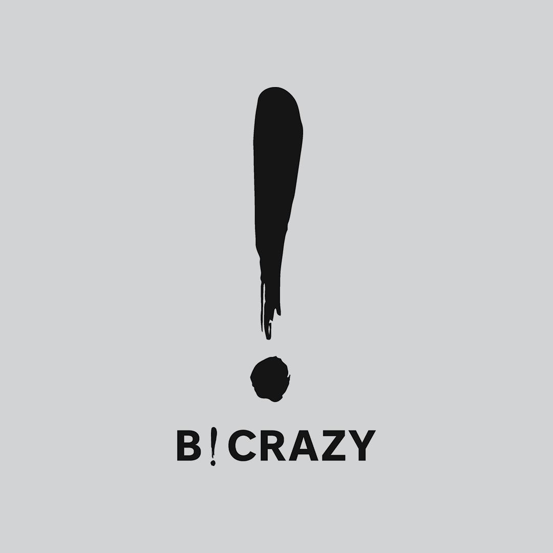 Be Crazy!