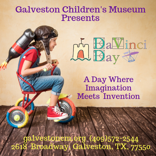 DaVinci Day at Galveston Children's Museum @ Galveston Children's Museum
