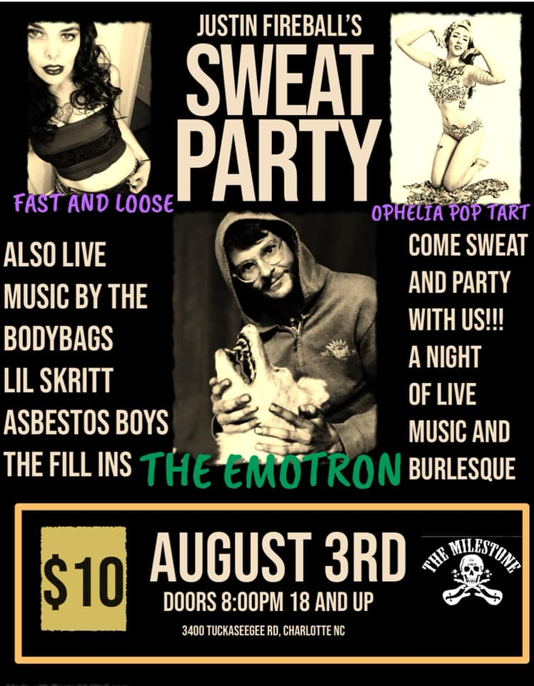 FIREBALL'S SWEAT PARTY w/ THE FILL INS, ASBESTOS BOYS, THE BODY BAGS, THE EMOTRON, LIL SKRITT & MORE @ Milestone