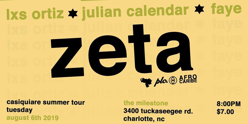 ZETA w/ JULIAN CALENDAR, LXS ORTIZ & FAYE @ Milestone