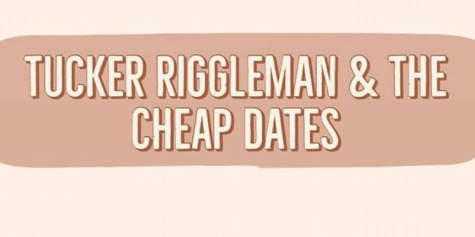 TUCKER RIGGLEMAN & THE CHEAP DATES w/ THE FILL INS, SELF MADE MONSTERS & IZAR ESTELLE @ The Milestone
