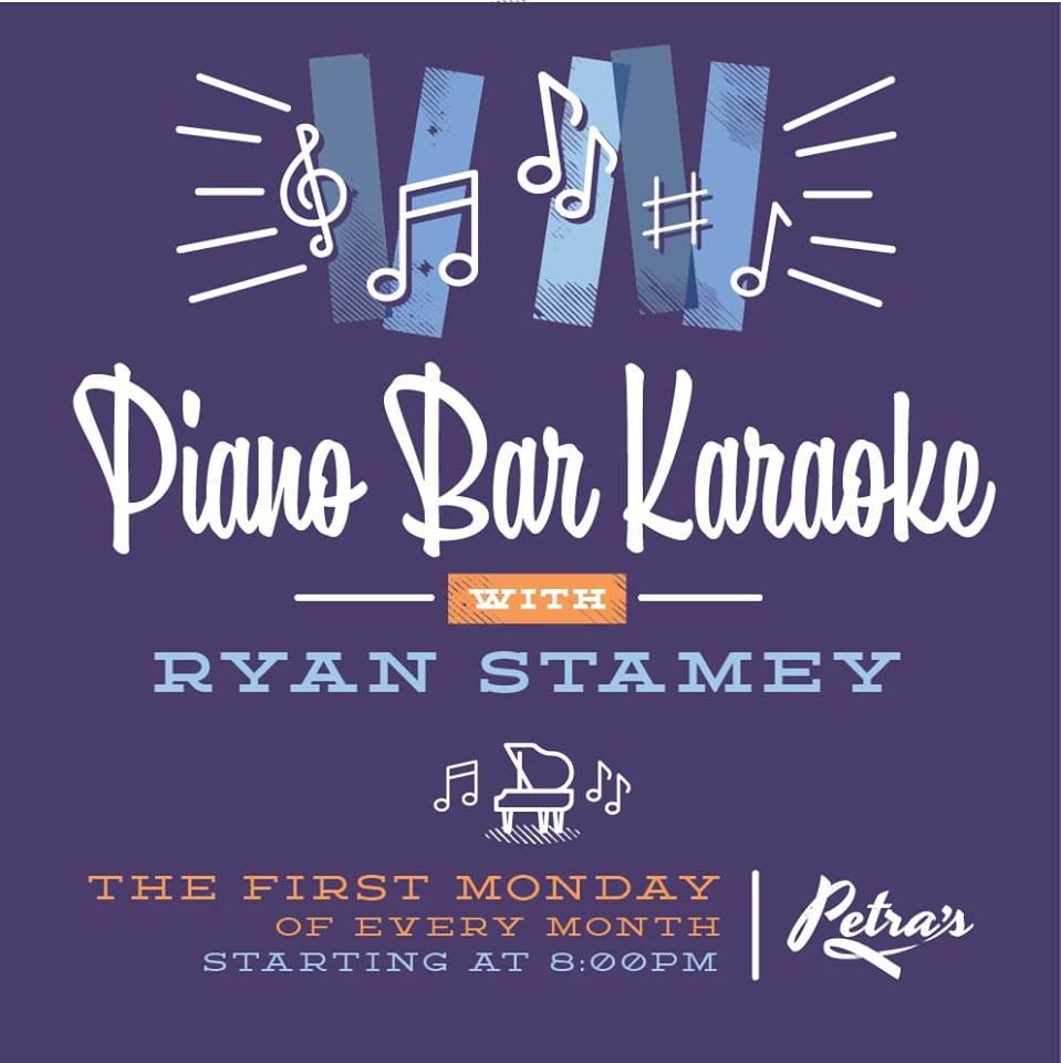 Piano Bar Karaoke with host Ryan Stamey First Monday @ Petra's