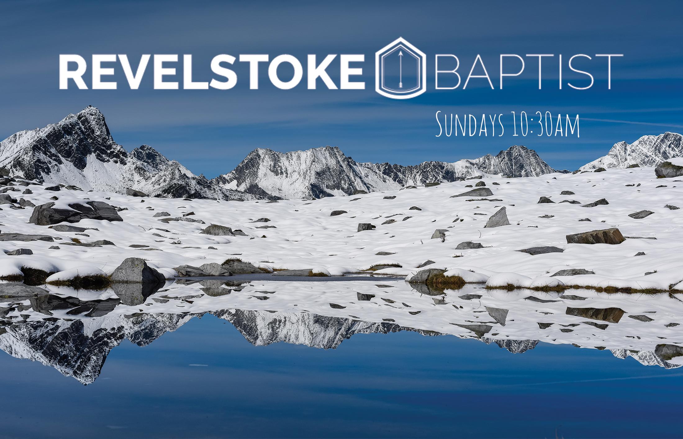 Revelstoke Baptist Sunday Service @ Revelstoke Baptist |  |  |