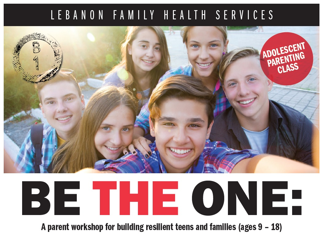 Be the One Parenting Classes for Teens and Families @ Lebanon Family Health Services
