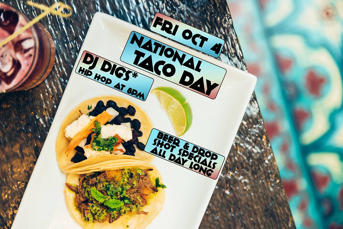 National Taco Day with DJ Digs* @ Cantina del Centro
