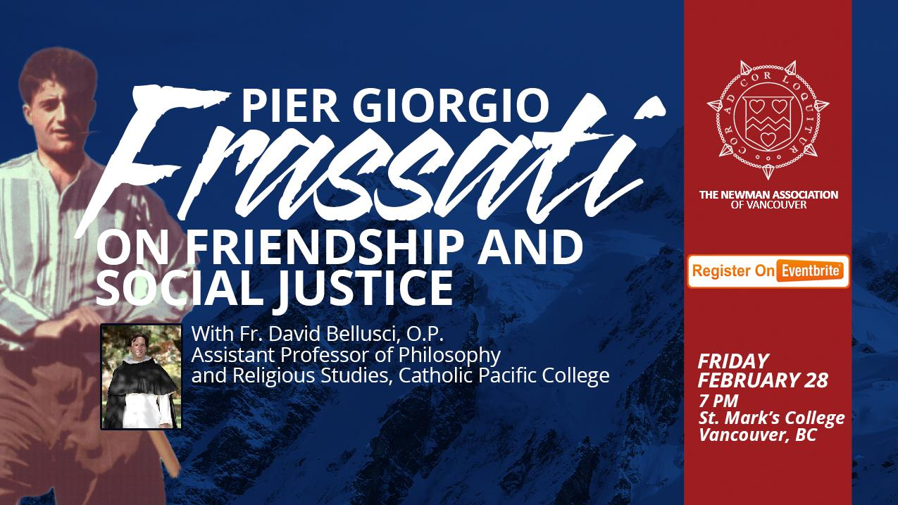 Pier Giorgio Frassati on Friendship and Social Justice @ St. Mark's College at UBC
