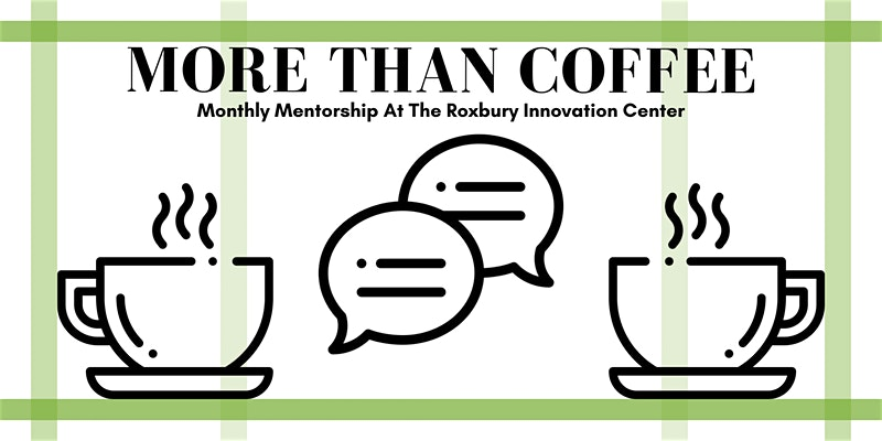 More Than Coffee @ Roxbury Innovation Center