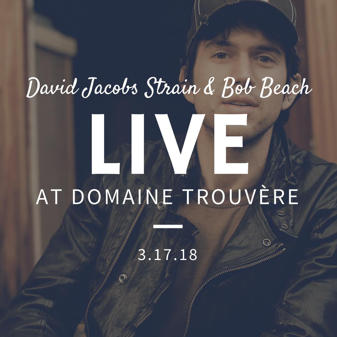 Domaine Trouvère - St. Patty's Day with David Jacobs Strain & Bob Beach @ Domaine Trouvère