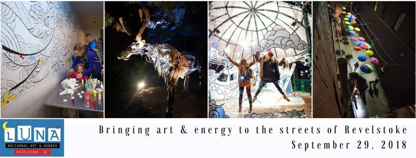 LUNA- Nocturnal Art & Wonder @ Downtown Revelstoke |  |  |