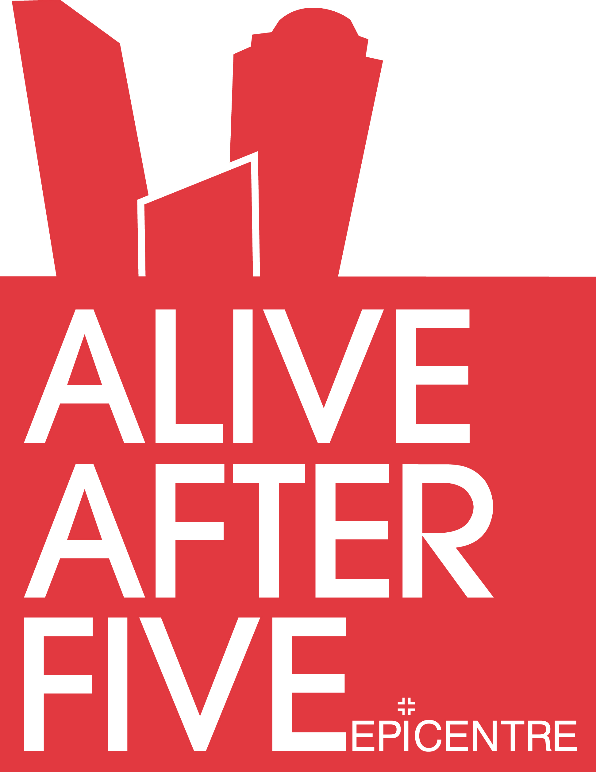 Alive After Five @ Epicenter