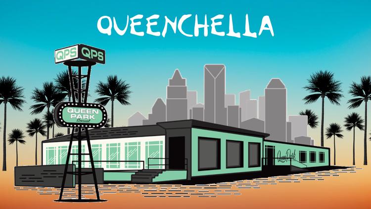 Queenchella at Queen Park Social @ Restaurants & Bars