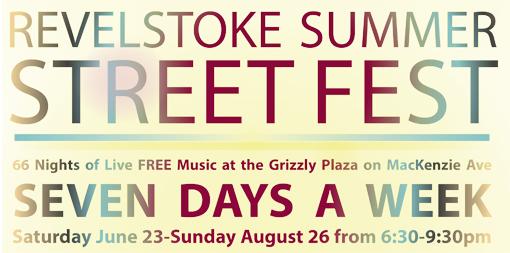 Revelstoke Summer Street Fest 2018 @ Grizzly Plaza |  |  |